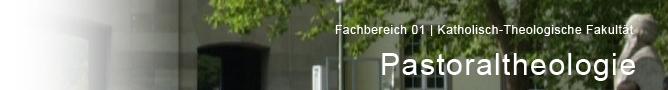 FB 01 - Katholisch-theologische Fakultaet - Pastoraltheologie